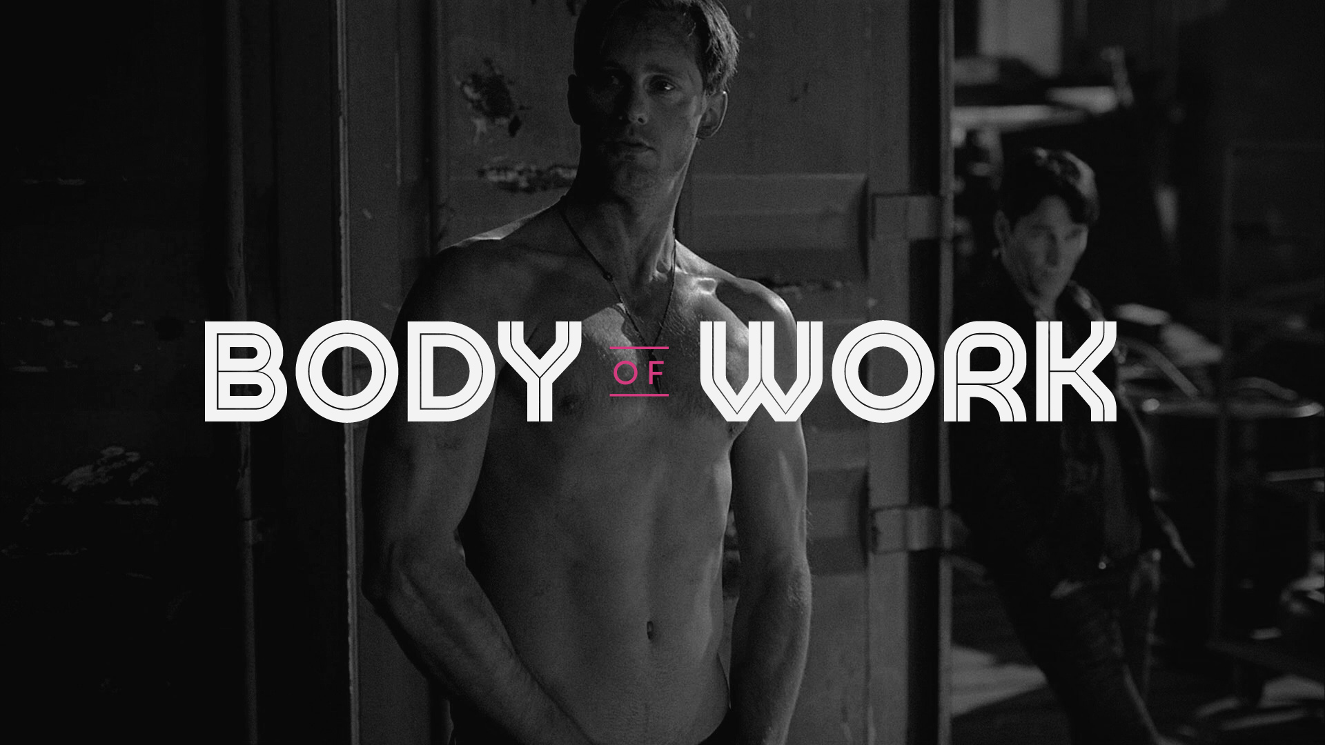 Body of Work: Alexander Skarsgård